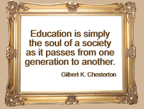 Education is simply the soul of a society as it passes from one generation to another.